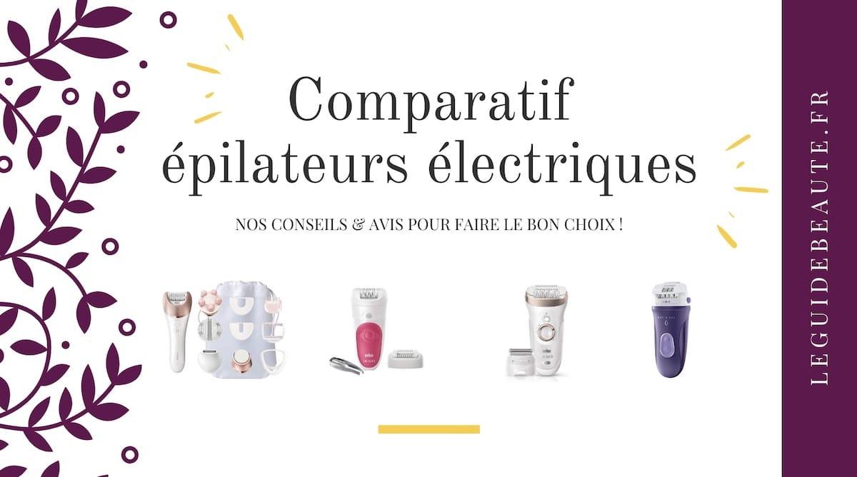 Comparatif épilateurs électriques